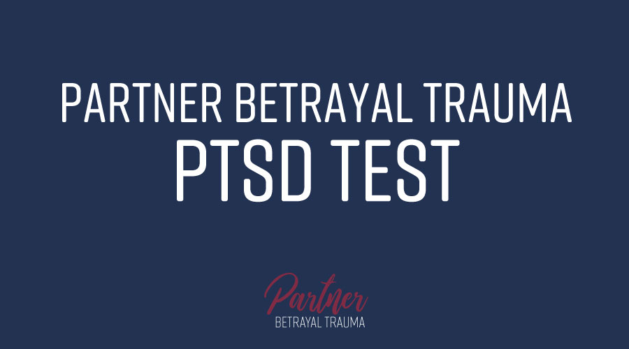 Partner Betrayal Trauma PTSD Test